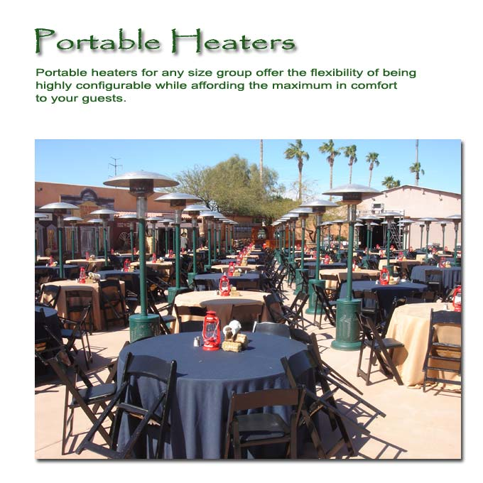 Portable heaters are easily configured for any size group.